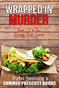 Wrapped in Murder by Patti Benning