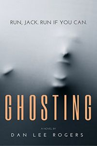Ghosting by Dan Lee Rogers