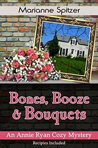 Bones, Booze & Bouquets by Marianne Spitzer