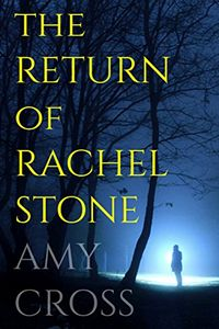 The Return of Rachel Stone by Amy Cross