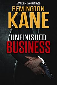 Unfinished Business by Remington Kane