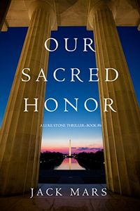 Our Sacred Honor by Jack Mars