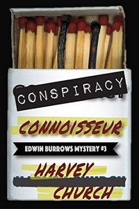 Conspiracy Connoisseur by Harvey Church