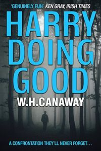 Harry Doing Good by W. H. Canaway