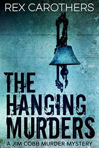 The Hanging Murders by Rex Carothers