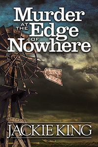 Murder at the Edge of Nowhere by Jackie King