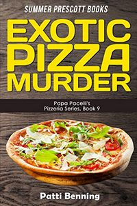 Exotic Pizza Murder by Patti Benning