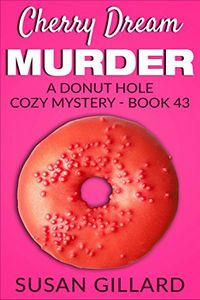 Cherry Dream Murder by Susan Gillard