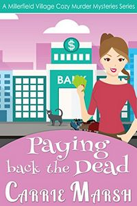 Paying Back the Dead by Carrie Marsh