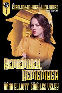 Remember, Remember by Anna Elliott with Charles Veley