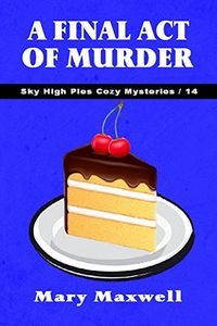 A Final Act of Murder by Mary Maxwell