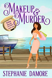 Makeup & Murder by Stephanie Damore