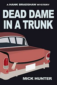 Dead Dame in a Trunk by Mick Hunter
