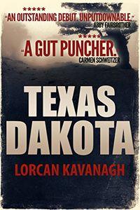 Texas Dakota by Lorcan Kavanagh