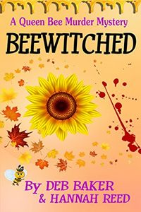 Beewitched by Deb Baker and Hannah Reed