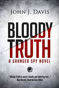 Bloody Truth by John J. Davis