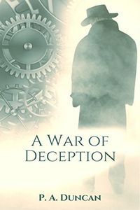 A War of Deception by P. A. Duncan