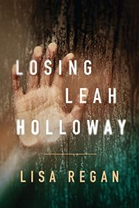 Losing Leah Holloway by Lisa Regan