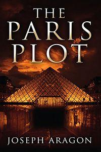 The Paris Plot by Joseph Aragon