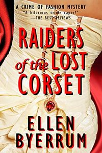 Raiders of the Lost Corset by Ellen Byerrum