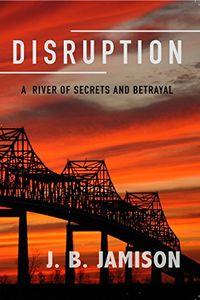 Disruption by J. B. Jamison
