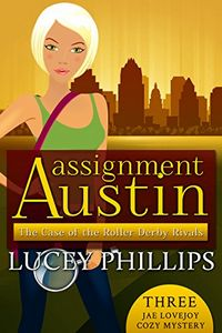 The Case of the Roller Derby Rivals by Lucey Phillips
