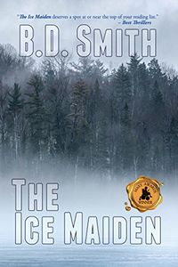 The Ice Maiden by B. D. Smith