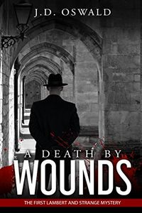 A Death by Wounds by J. D. Oswald