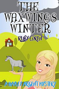 The Waxwing's Winter by Ruby Loren