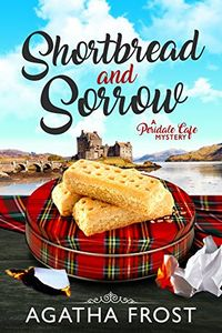 Shortbread and Sorrow by Agatha Frost