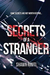 Secrets of a Stranger by Shawn Riniti