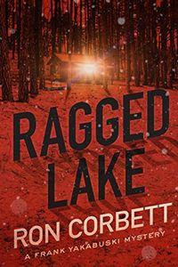 Ragged Lake by Ron Corbett