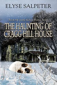 The Haunting of Cragg Hill House by Elyse Salpeter