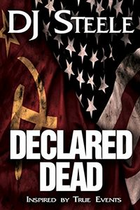 Declared Dead by D. J. Steele