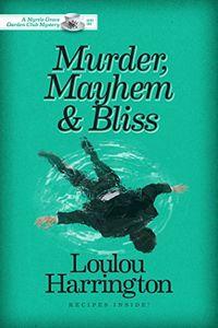 Murder, Mayhem & Bliss by Loulou Harrington