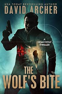 The Wolf's Bite by David Archer