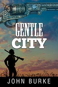 Gentle City by John Burke