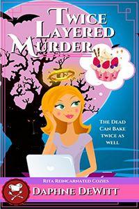 Twice Layered Murder by Daphne DeWitt