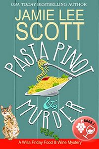 Pasta Pinot & Murder by Jamie Lee Scott