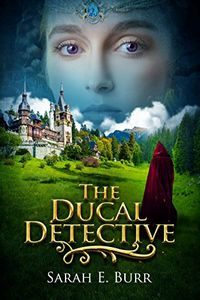 The Ducal Detective by Sarah E. Burr