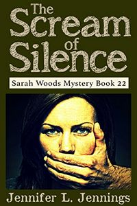 The Scream of Silence by Jennifer L. Jennings