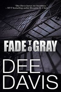 Fade To Gray by Dee Davis