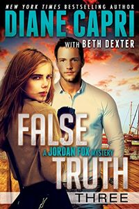False Truth 3 by Diane Capri with Beth Dexter