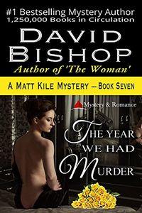 The Year We Had Murder by David Bishop