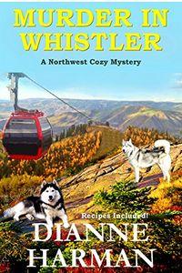 Murder in Whistler by Dianne Harman