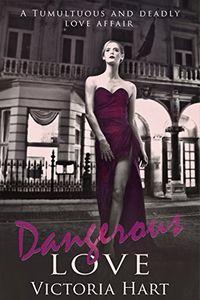 Dangerous Love by Victoria Hart