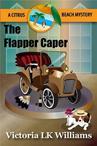 The Flapper Caper by Victoria L. K. Williams