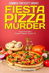 Fiesta Pizza Murder by Patti Benning