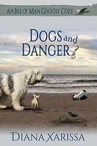 Dogs and Danger by Diana Xarissa