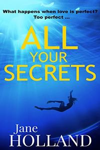 All Your Secrets by Jane Holland